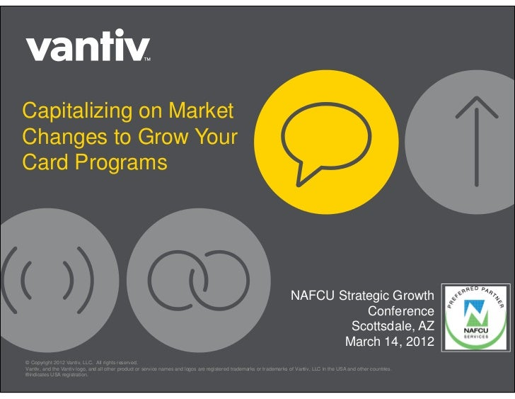 Capitalizing on Market Changes to Grow Your Card Programs (Credit Union Conference Session Presentation Slides)