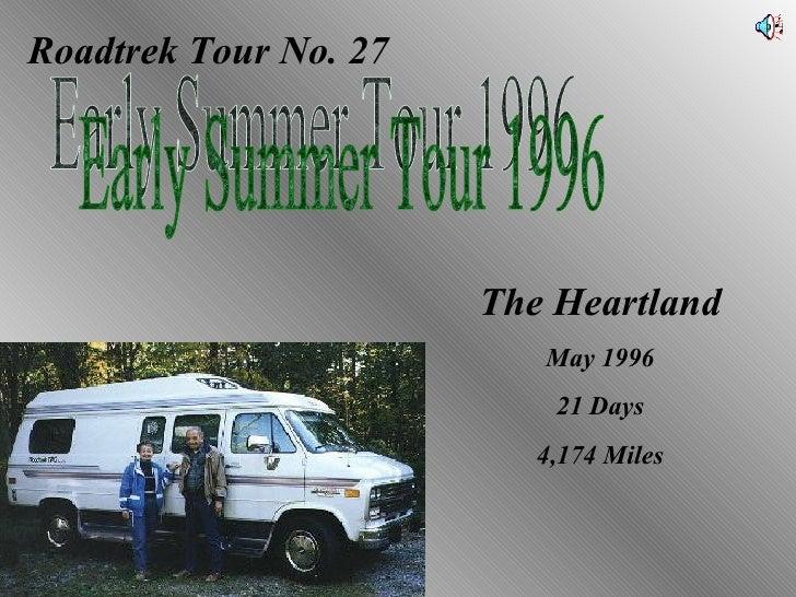 Roadtrek Tour No. 27 Early Summer Tour 1996 The Heartland May 1996 21 Days 4,174 Miles