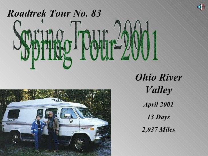Roadtrek Tour No. 83 Spring Tour 2001 Ohio River Valley April 2001 13 Days 2,037 Miles