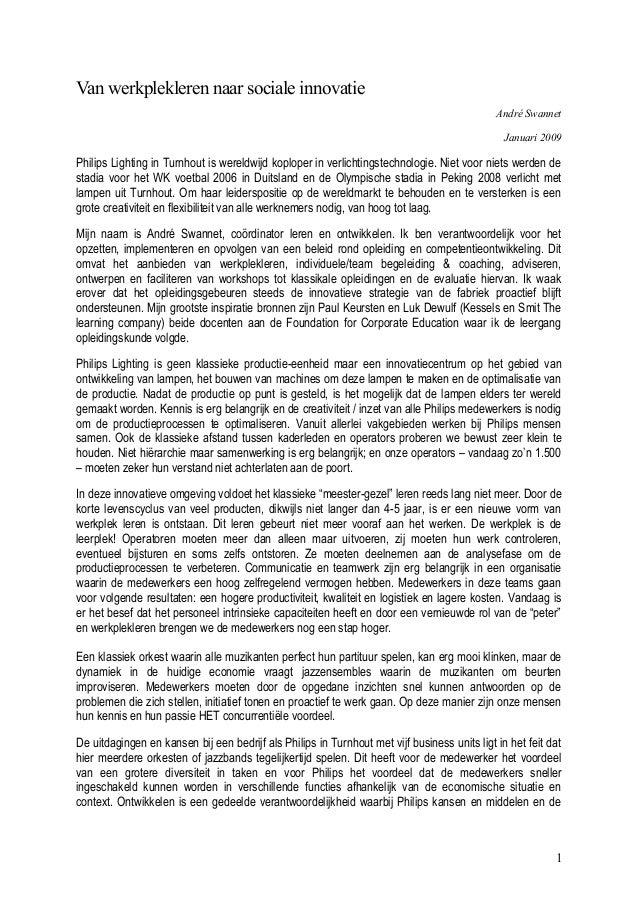 Van werkplekleren naar sociale innovatie André Swannet Januari 2009 Philips Lighting in Turnhout is wereldwijd koploper in...