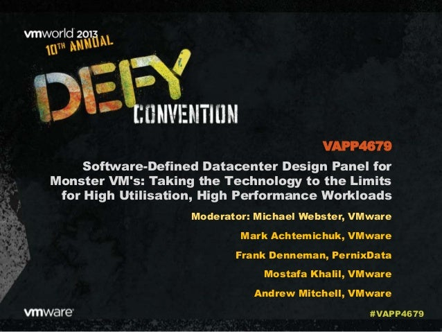 VMworld 2013: Software-Defined Datacenter Design Panel for Monster VM's: Taking the Technology to the Limits for High Utilisation, High Performance Workloads