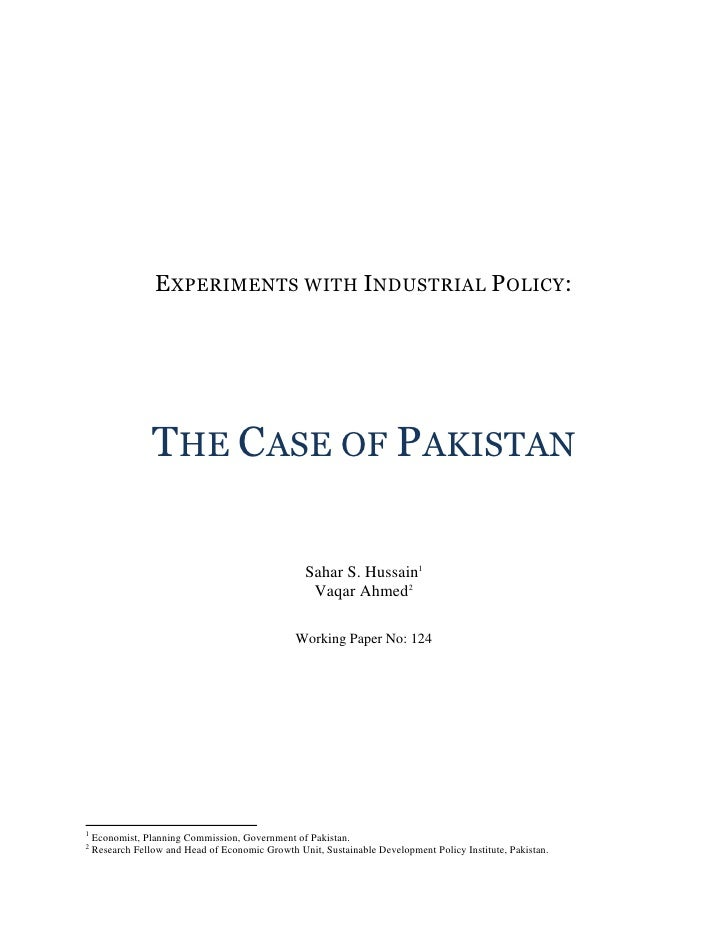 EXPERIMENTS WITH INDUSTRIAL POLICY:                 THE CASE OF PAKISTAN                                                  ...