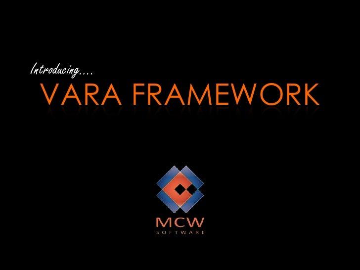 Introducing….<br />Vara Framework<br />