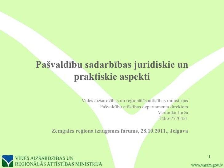 Pašvaldību sadarbības juridiskie un        praktiskie aspekti               Vides aizsardzības un reģionālās attīstības mi...