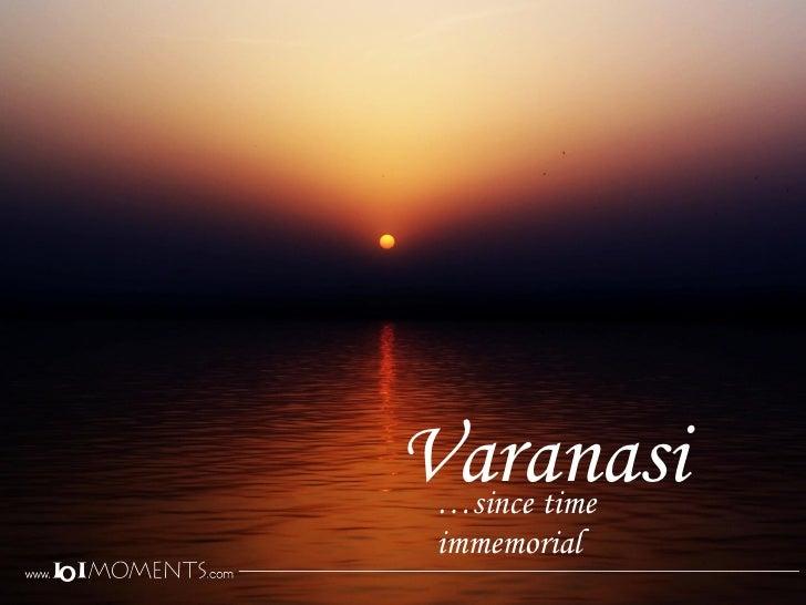 Varanasi … since time immemorial