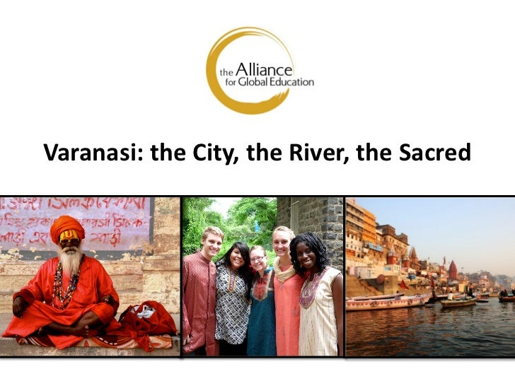 Varanasi: the City, the River, the Sacred