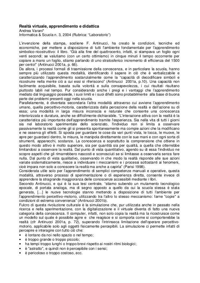 """Realtà virtuale, apprendimento e didattica Andrea Varani* Informatica & Scuola n. 3, 2004 (Rubrica: """"Laboratorio"""") L'inven..."""