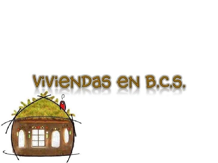 Viviendas en b.c.s.<br />