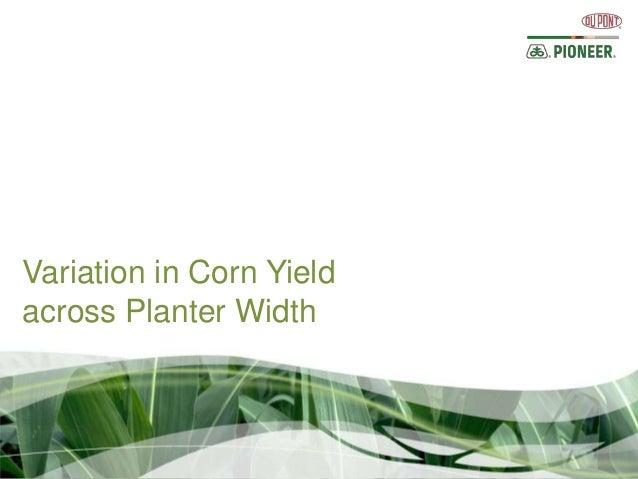 Variation in Corn Yieldacross Planter Width
