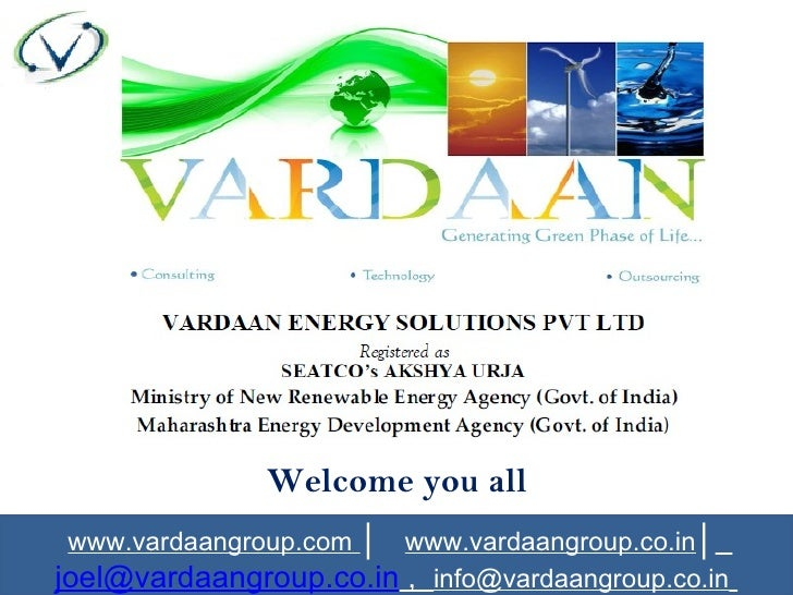 Welcome you all www.vardaangroup.com │ www.vardaangroup.co.in│joel@vardaangroup.co.in , info@vardaangroup.co.in