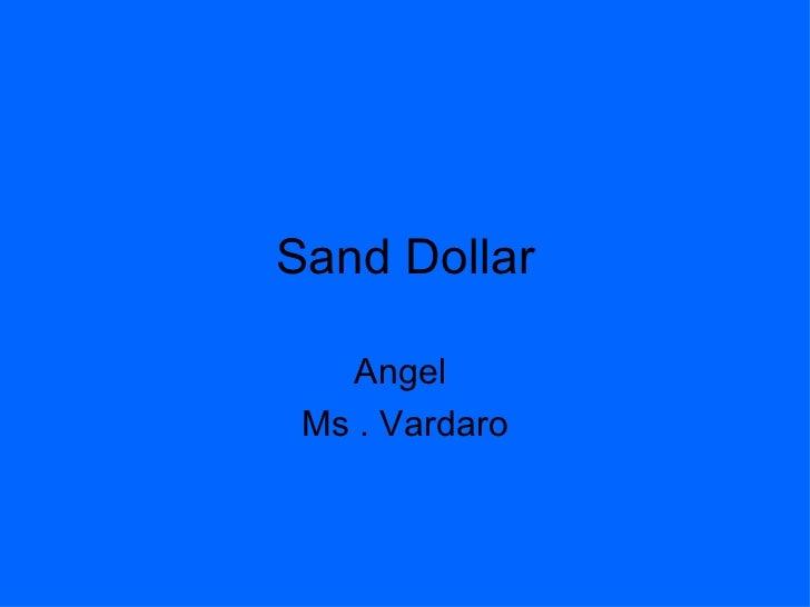 Sand Dollar Angel  Ms . Vardaro