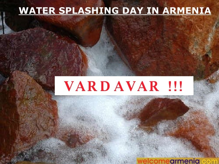 WATER SPLASHING DAY IN ARMENIA VARDAVAR !!!