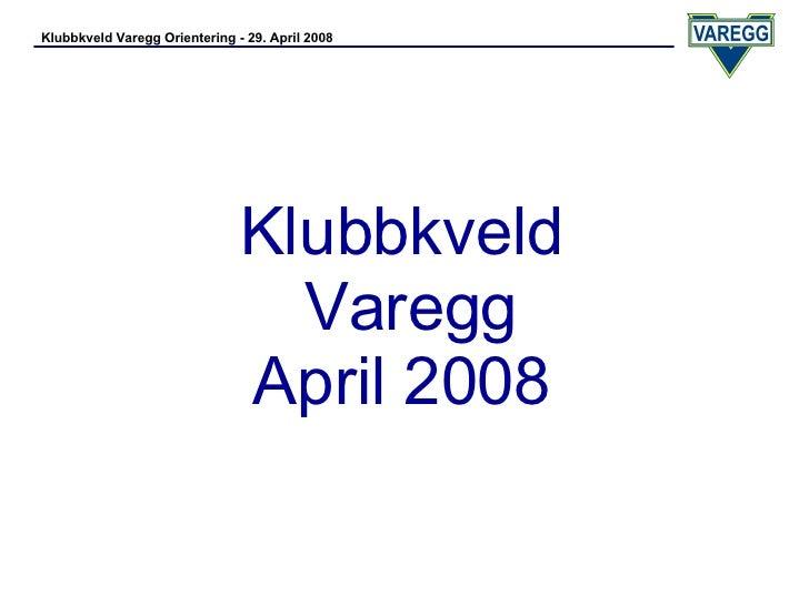 Varegg Klubbkveld April 2008