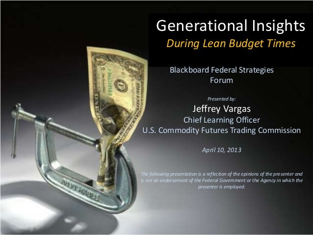 Generational Insights            During Lean Budget Times              Blackboard Federal Strategies                      ...