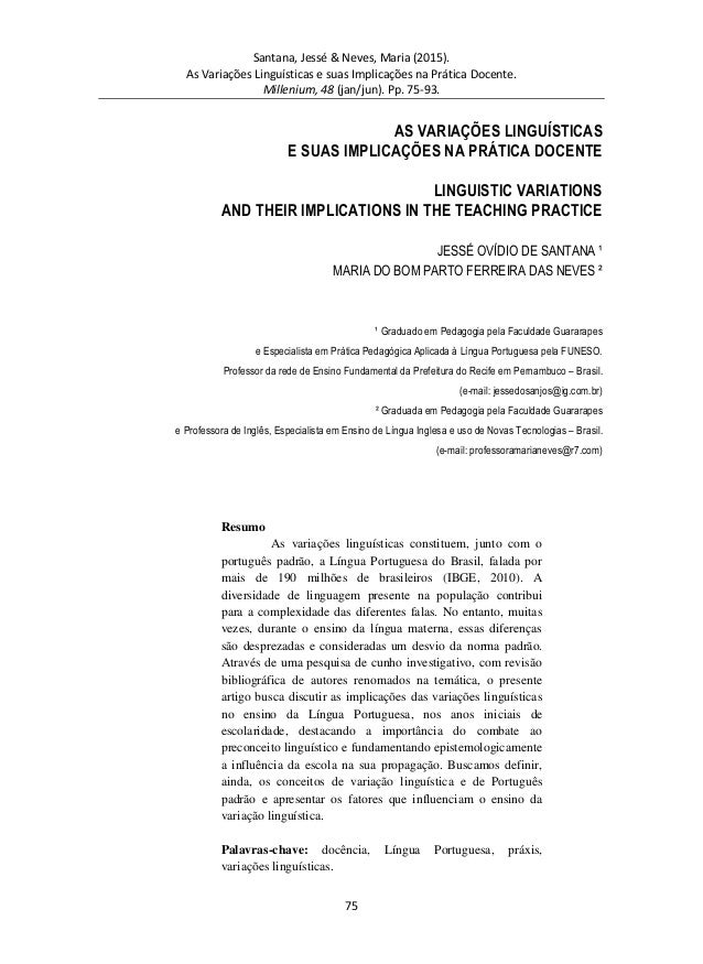 Santana, Jessé & Neves, Maria (2015). As Variações Linguísticas e suas Implicações na Prática Docente. Millenium, 48 (jan/...