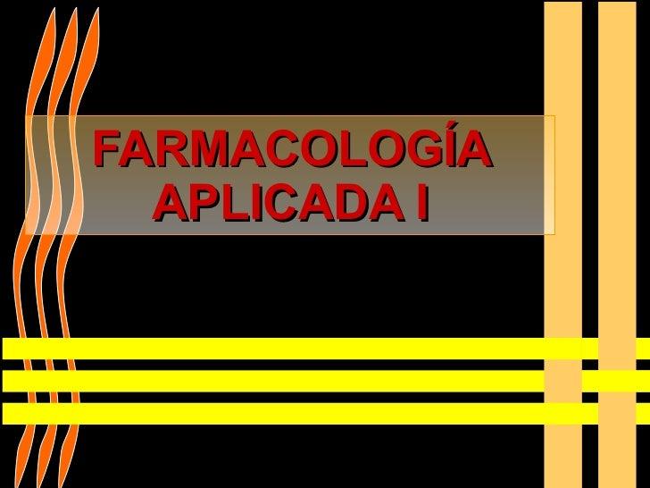 FARMACOLOGÍA APLICADA I