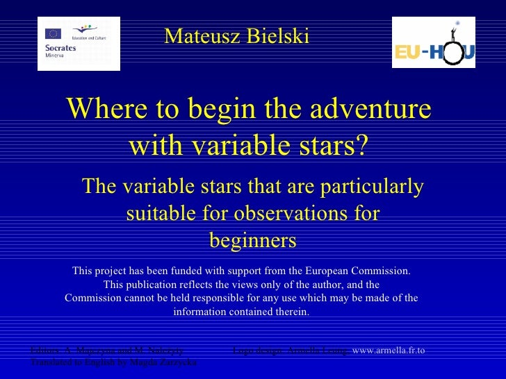 Where to begin the adventure with variable stars? The variable stars that are particularly suitable for observations for b...