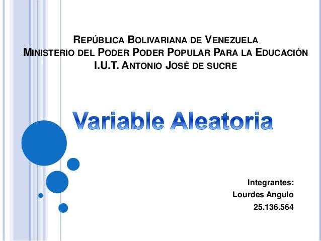 REPÚBLICA BOLIVARIANA DE VENEZUELA MINISTERIO DEL PODER PODER POPULAR PARA LA EDUCACIÓN I.U.T. ANTONIO JOSÉ DE SUCRE Integ...
