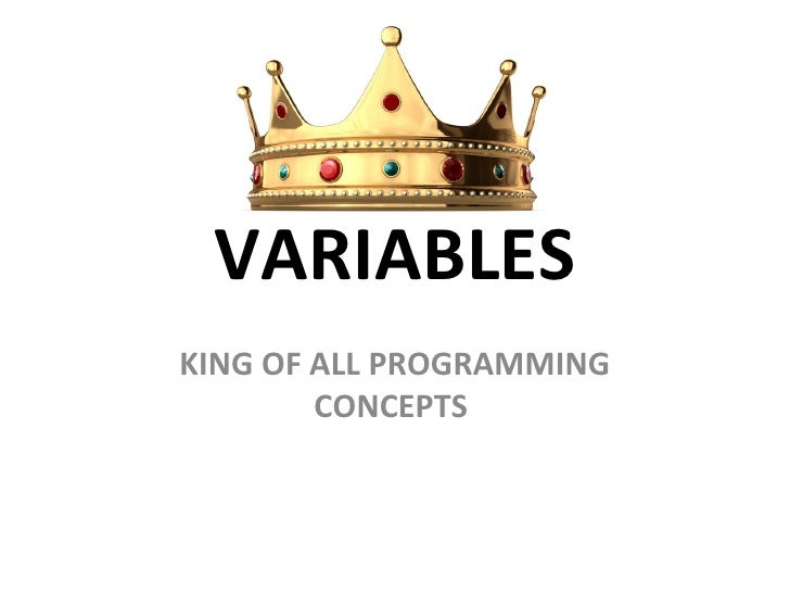 VARIABLESKING OF ALL PROGRAMMING        CONCEPTS
