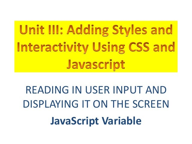 READING IN USER INPUT ANDDISPLAYING IT ON THE SCREEN     JavaScript Variable