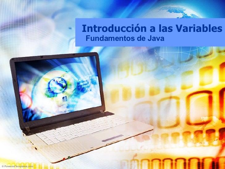 Introducción a las Variables Fundamentos de Java