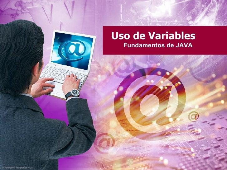 Uso de Variables   Fundamentos de JAVA