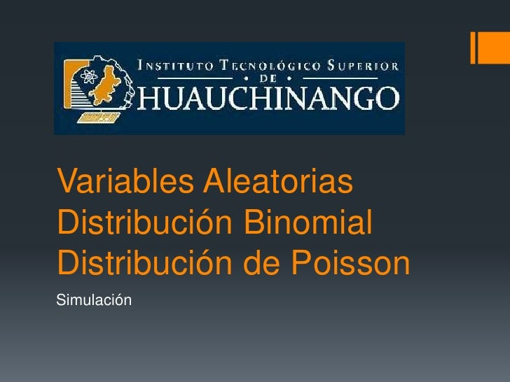 Variables AleatoriasDistribución BinomialDistribución de PoissonSimulación