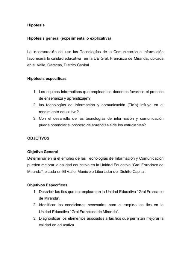 HipótesisHipótesis general (experimental o explicativa)La incorporación del uso las Tecnologías de la Comunicación e Infor...