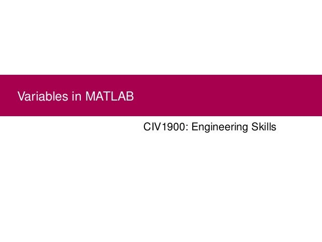 CIV1900: Engineering Skills Variables in MATLAB