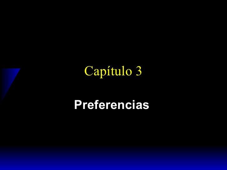 Capítulo 3 Preferencias
