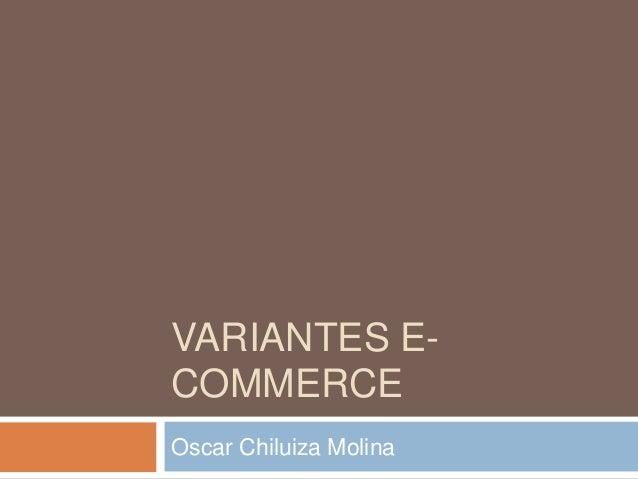 VARIANTES E- COMMERCE Oscar Chiluiza Molina
