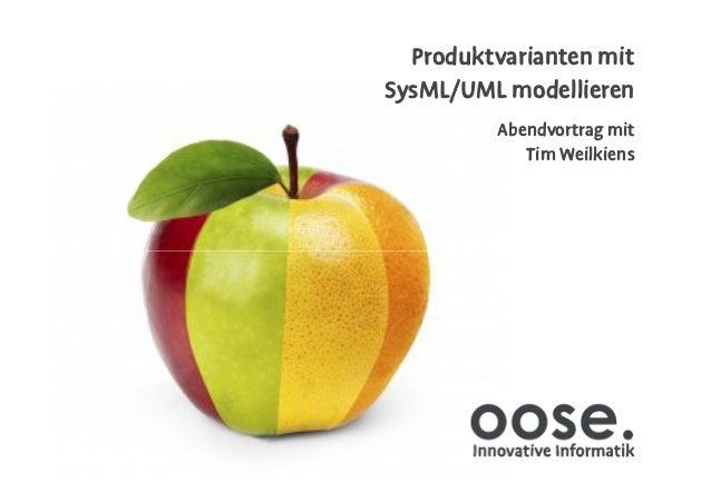 Produktvarianten mit SysML/UML modellieren Abendvortrag mit Tim Weilkiens