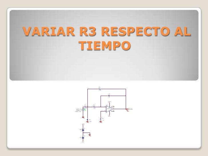 VARIAR R3 RESPECTO AL TIEMPO<br />
