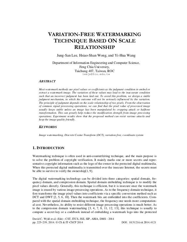 VARIATION-FREE WATERMARKING TECHNIQUE BASED ON SCALE RELATIONSHIP Jung-San Lee, Hsiao-Shan Wong, and Yi-Hua Wang Departmen...