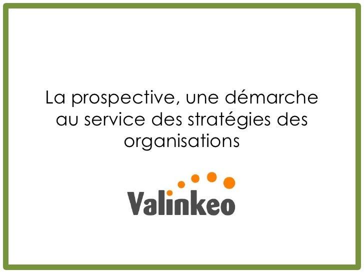 La prospective, une démarche au service des stratégies des         organisations