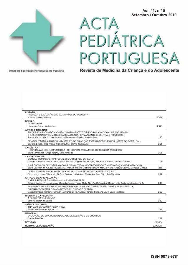 Vol. 41, n.º 5 Setembro / Outubro 2010  EDITORIAL POBREZA E EXCLUSÃO SOCIAL: O PAPEL DO PEDIATRA João M. Videira Amaral  L...