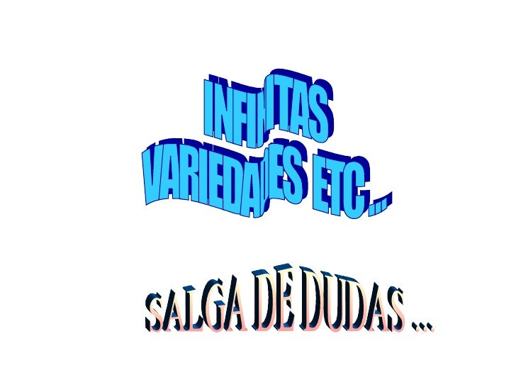 INFINITAS  VARIEDADES  ETC ... SALGA DE DUDAS ...