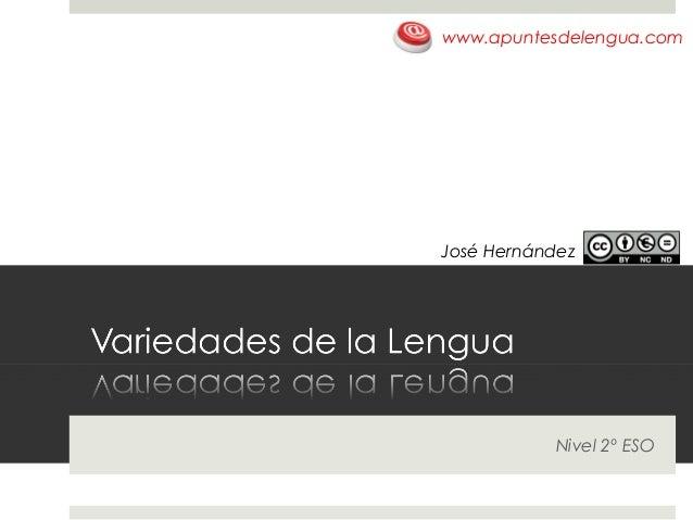 Nivel 2º ESO www.apuntesdelengua.com José Hernández
