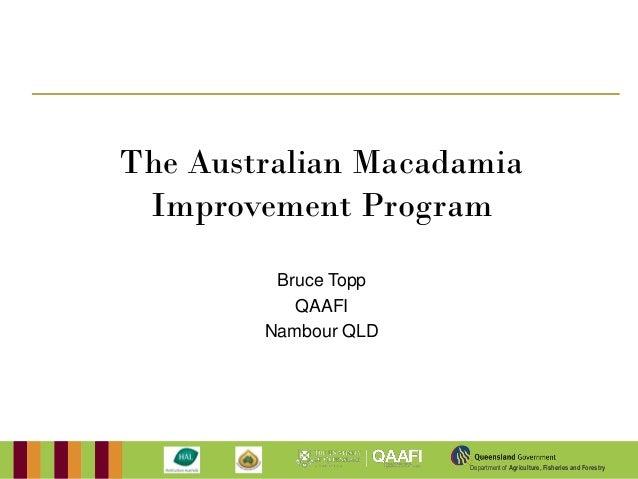 Varietal improvement and conservation   the australian macadamia improvement program- bruce topp
