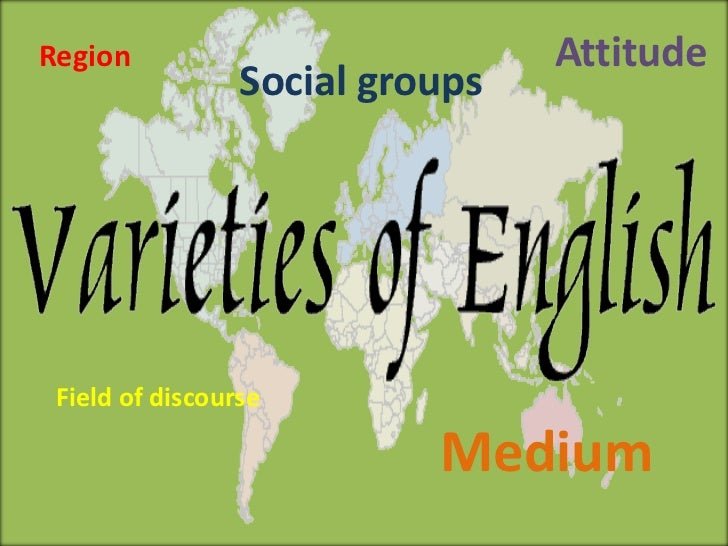 Region                           Attitude                 Social groups Field of discourse                           Medium
