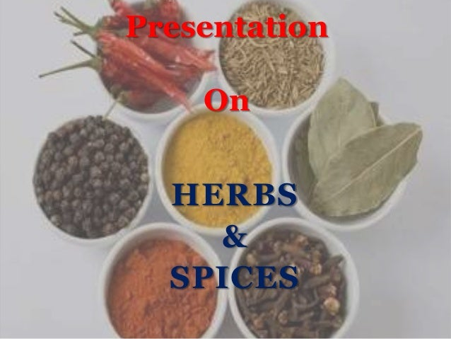 HERBS & SPICES Presentation On