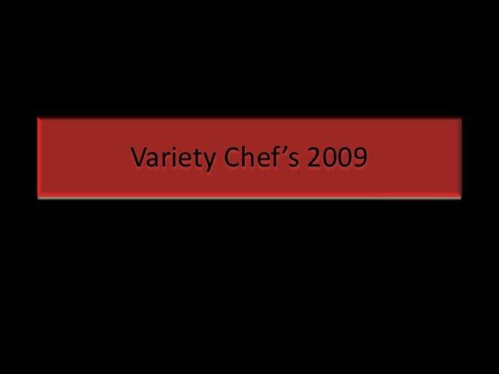 Variety Chef's 2009<br />