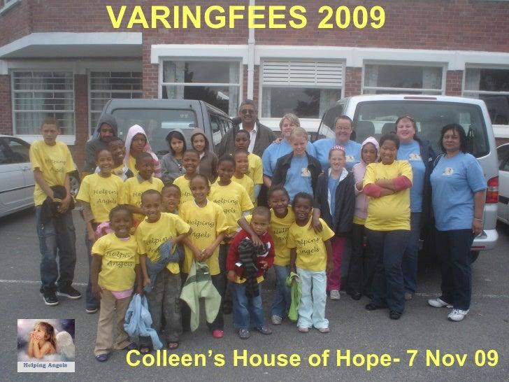 VARINGFEES 2009 Colleen's House of Hope- 7 Nov 09