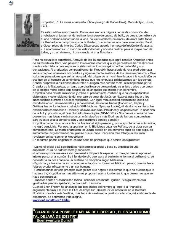 .Kropotkin, P., La moral anarquista; Ética (prólogo de Carlos Díaz), Madrid-Gijón, Júcar,      1978.      Es éste un libro...