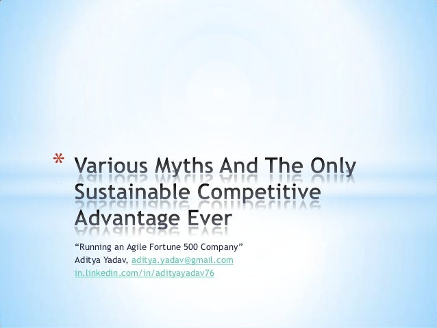 Various Myths And The Only Sustainable Competitive Advantage Ever - Aditya Yadav