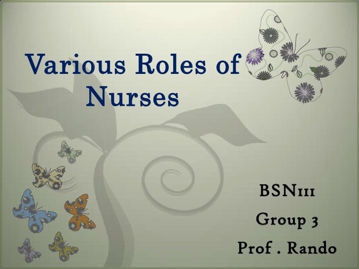 Various Roles of     Nurses                      BSN111                    Group 3                Prof . Rando