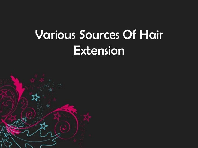Various Sources Of Hair       Extension