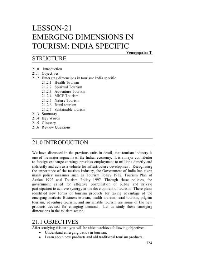 324 LESSON-21 EMERGING DIMENSIONS IN TOURISM: INDIA SPECIFIC Venugopalan T STRUCTURE 21.0 Introduction 21.1 Objectives 21....