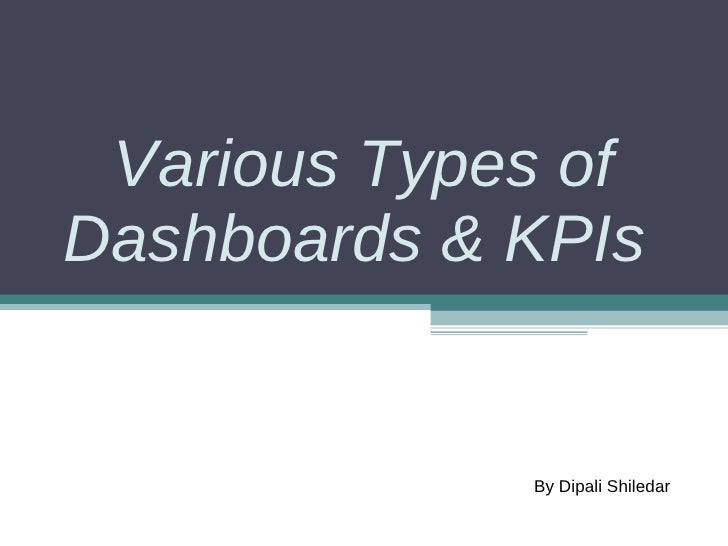 Various Types of Dashboards & KPIs  By Dipali Shiledar