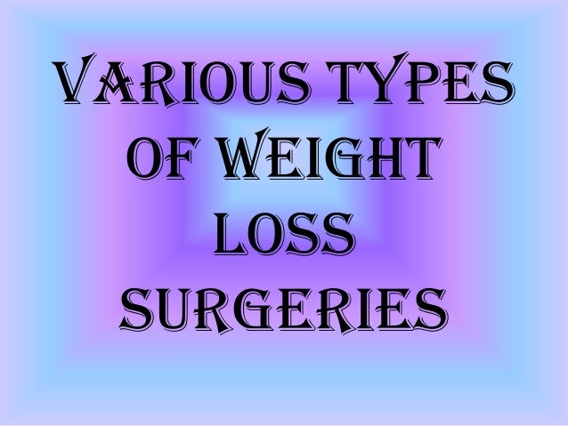 Various types of weight loss surgeries